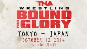 TNA Bound For Glory - Japan - 2014