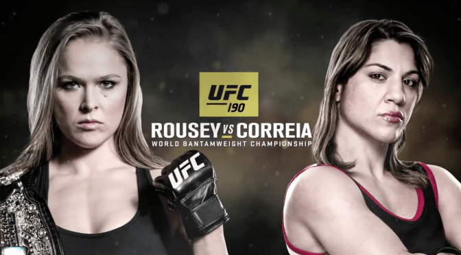 UFC 190: Rousey VS Correia – Fight Card – 8/1/15
